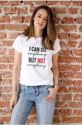Tricou din bumbac organic I can do anything but not everything