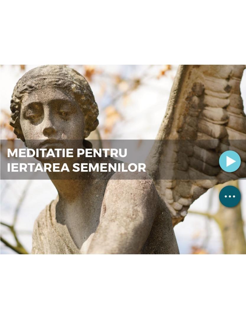 Meditatie pentru iertarea semenilor