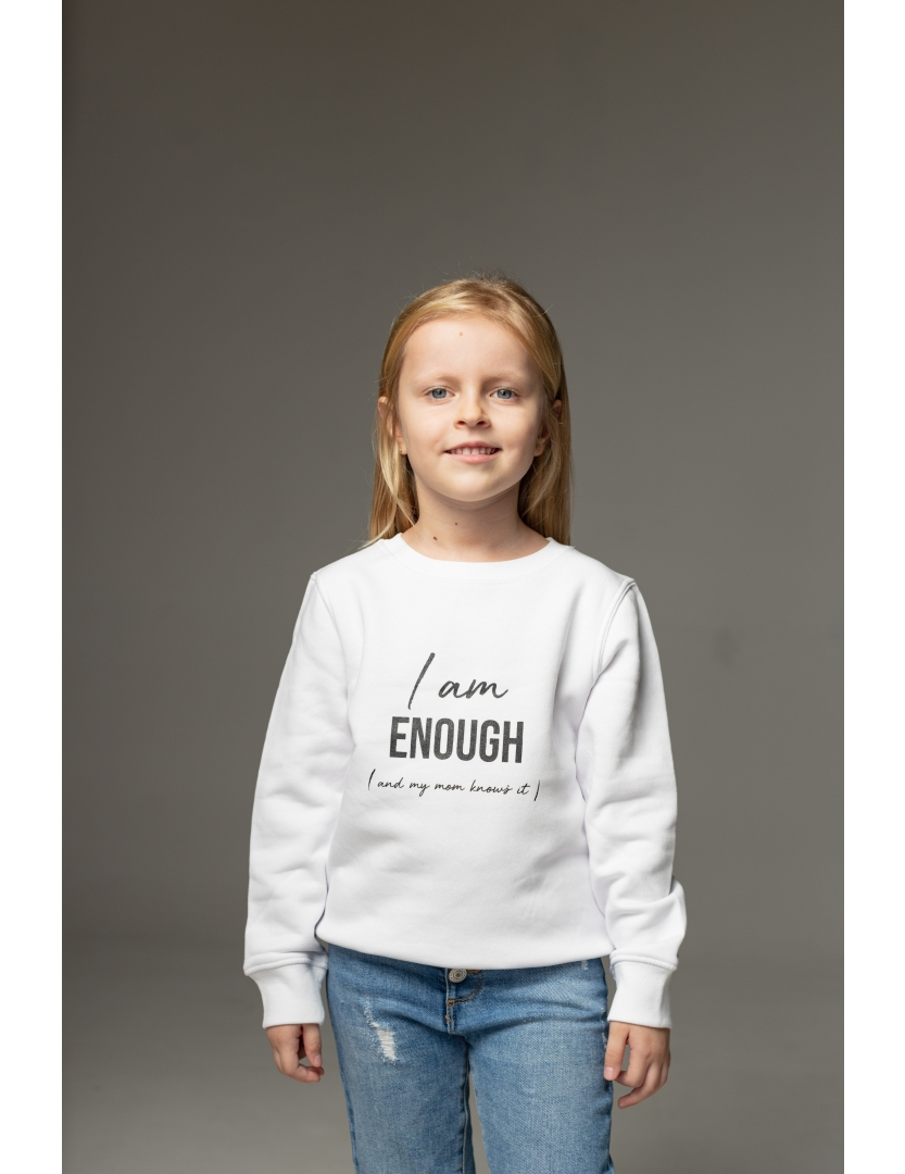 Hanorac alb I am enough (and my mom knows it)
