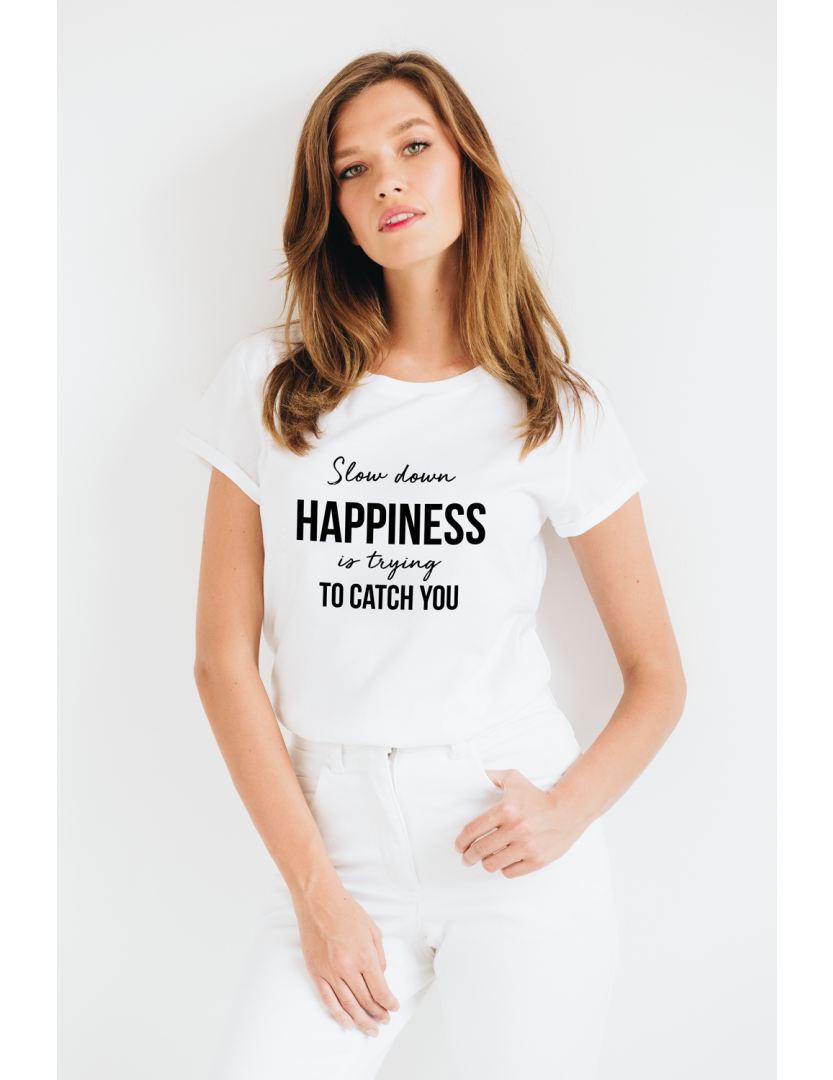 Tricou din bumbac organic Slow down happiness is trying to catch you