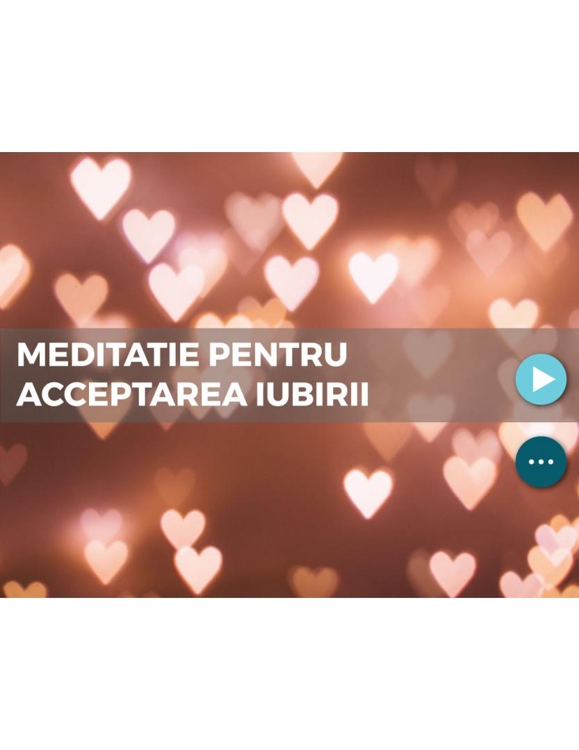 Meditatie pentru acceptarea iubirii