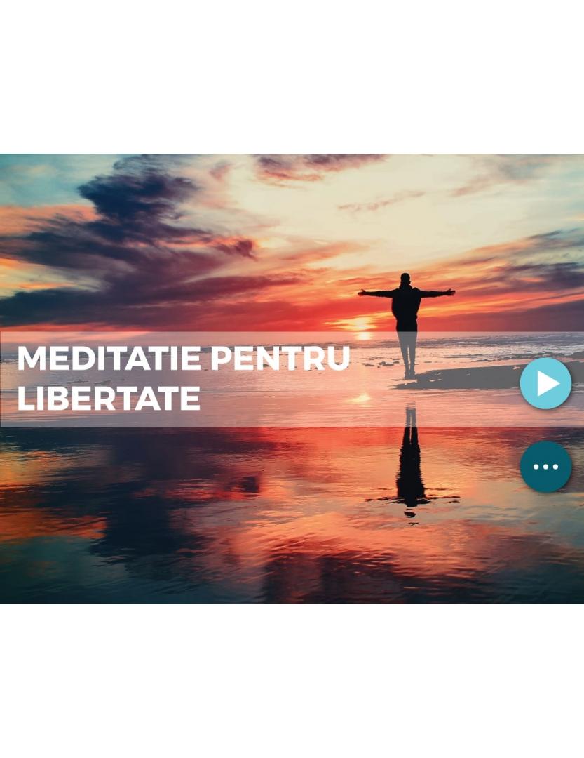 Meditatie pentru libertate